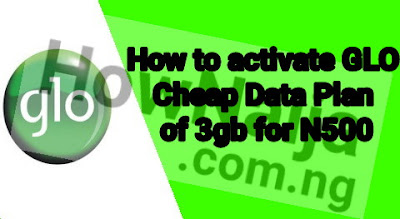 How to activate GLO Cheap Data Plan of 3gb for N500