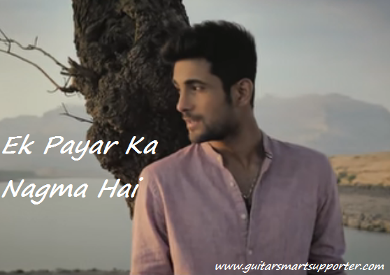 Ek Pyar Ka Nagma Hai Guitar Chords with Lyrics | Sanam