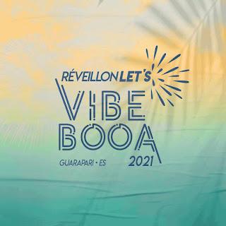 Booa Produções lança o Réveillon Let's Vibe Booa 2021