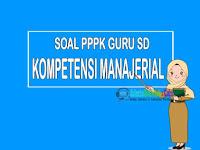 Contoh Soal Kompetensi Manajerial PPPK Guru dan Jawaban