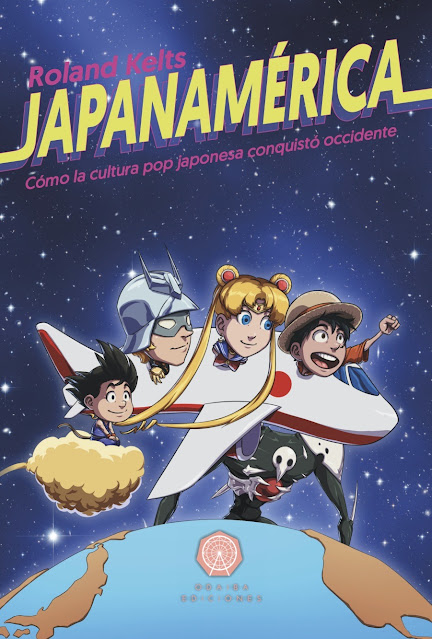 Review del libro Japanamérica: Cómo la cultura pop japonesa conquistó occidente de Roland Kelts - Odaiba Ediciones