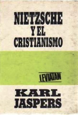 Nietzsche y el cristianismo – Karl Jaspers