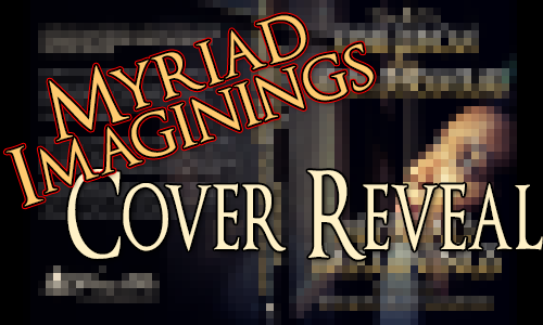 Myriad Imaginings Cover Reveal Banner