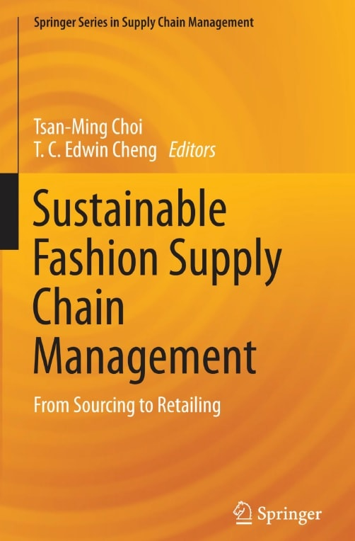 Sustainable Fashion Supply Chain Management: From Sourcing to Retailing