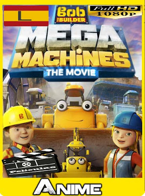 Bob the Builder: Mega Machines (2017HD [1080P] latino [GoogleDrive-Mega]nestorHD