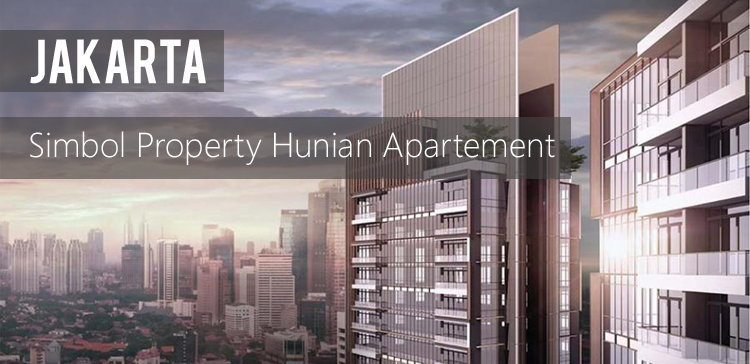 Apartemen, Simbol Property Hunian Jakarta