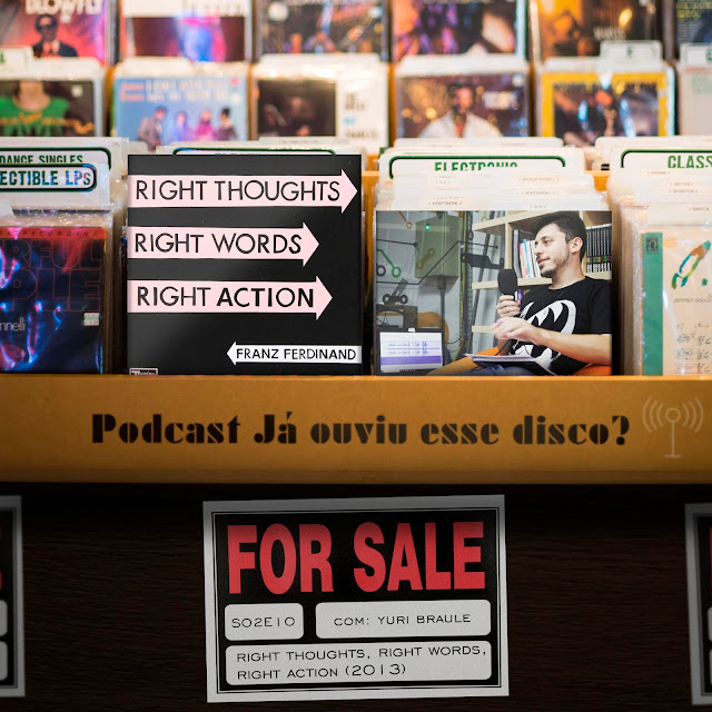 podcast Right Thoughts, Right Words, Right Action Franz Ferdinand já ouviu esse disco album review