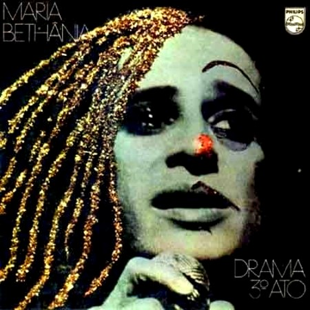 "Maria Bethânia - ""Drama 3º ato"" [1973]"