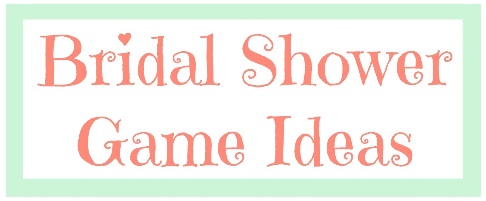 Bridal Shower Game Ideas - www.sweetlittleonesblog.com