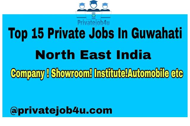 Private Jobs in Guwahati, Assam - Company Jobs