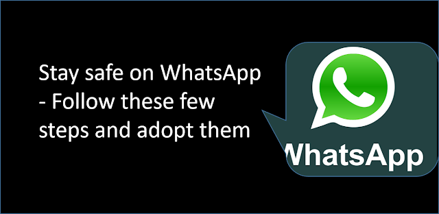 Stay safe on WhatsApp - Follow these few steps and adopt them
