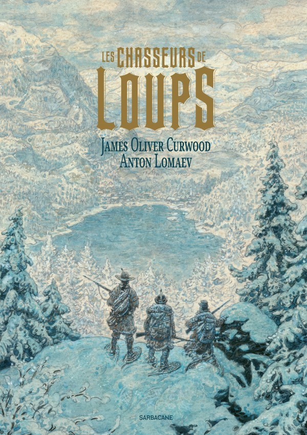 Les chasseurs de loups, James Oliver Curwood