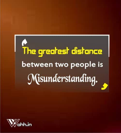 The greatest distance between-Quotes On Misunderstanding