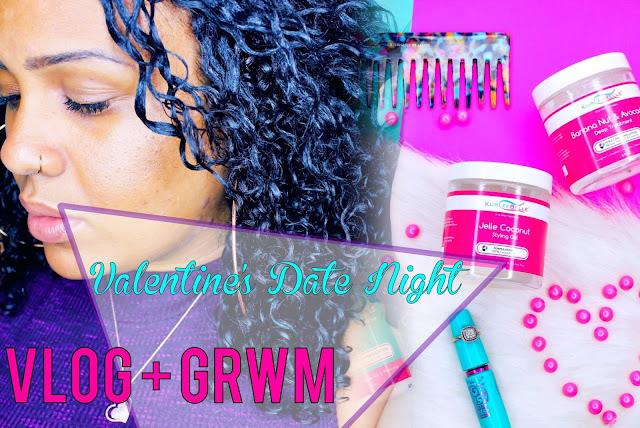 VLOG: Valentine's Date Night GRWM featuring Kurlee Belle
