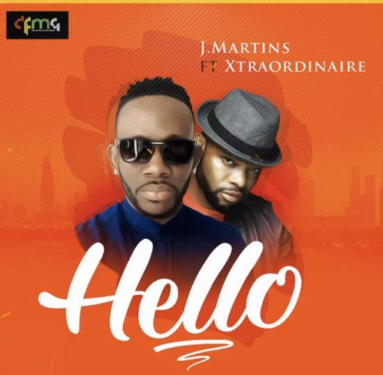Download J Martins – Hello ft. Xtraordinaire Mp3