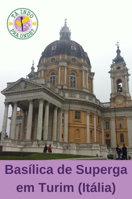 Como visitar a Basílica de Superga em Turim?