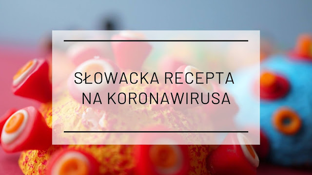 Słowacka recepta na koronawirusa