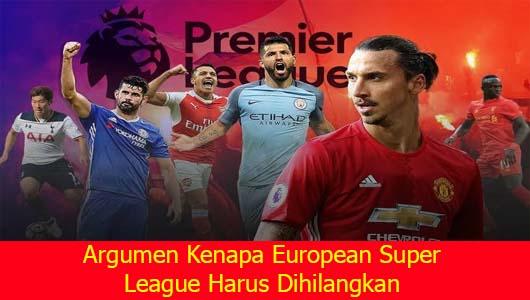 Argumen Kenapa European Super League Harus Dihilangkan