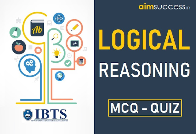 Reasoning MCQs for IBPS PO/RRB Mains 2018: 05 Sep