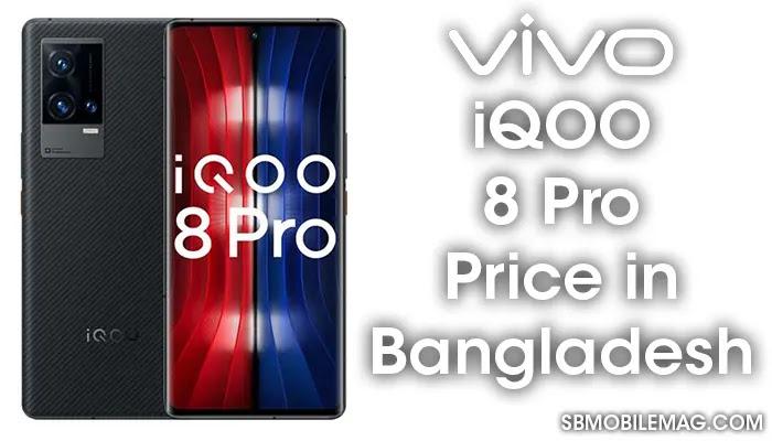 Vivo iQOO 8 Pro, Vivo iQOO 8 Pro Price, Vivo iQOO 8 Pro Price in Bangladesh