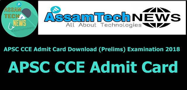 APSC CCE Admit Card Download (Prelims) Examination 2018