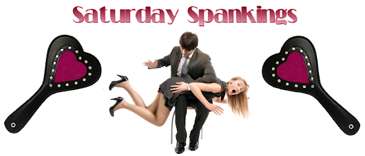 "Saturday Spankings - ""She felt poised halfway between happiness and hurt"""