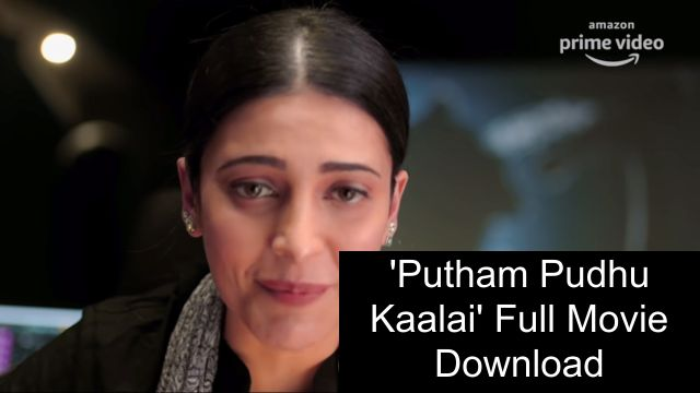 Putham Pudhu Kaalai Full Movie Download HD 720p Filmywap
