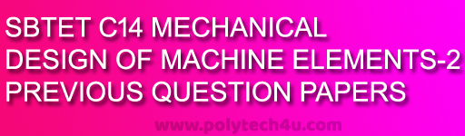 DIPLOMA MECHANICAL C-14 DESIGN OF MACHINE ELEMENTS-2 MODEL PAPERS