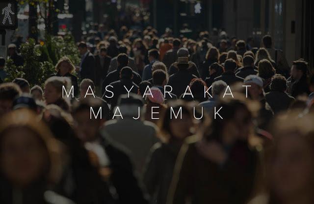 Kenapa Indonesia Termasuk Dalam Masyarakat Majemuk? Ini Jawabannya