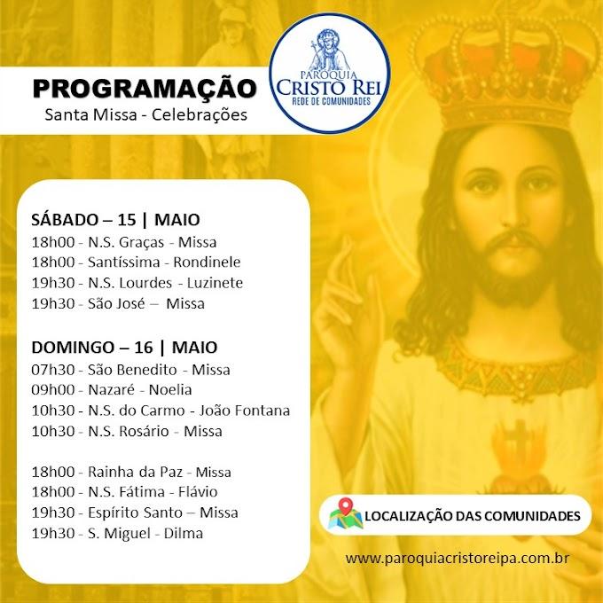 Missas e Celebrações - Paróquia Cristo Rei - 15 e 16 de Maio