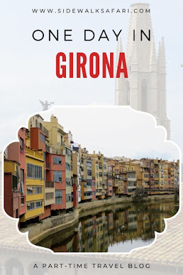 One Day in Girona Spain