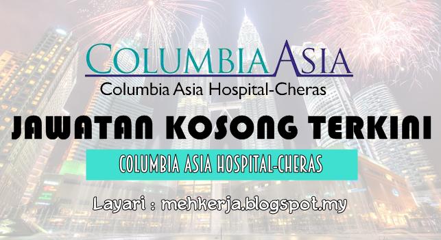 Jawatan Kosong Terkini 2016 di Columbia Asia Hospital - Cheras