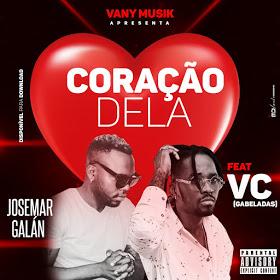 Baixar a música nova de Josemar Galán ft. VC (Gabeladas) - Coração Dela (Tarraxinha) [Download]