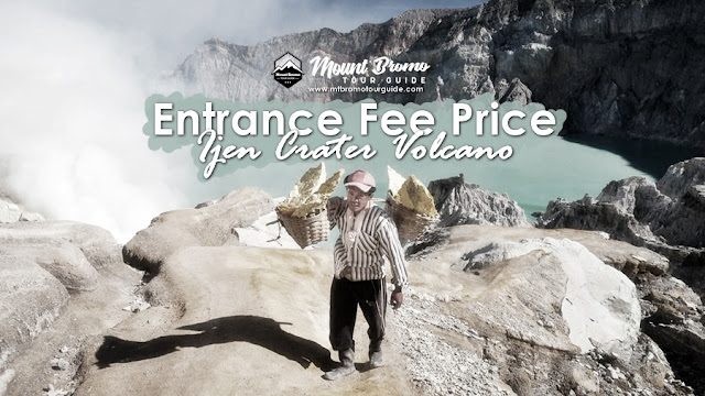 Entrance Fee Price Ijen Crater volcano