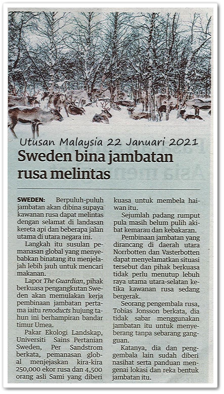 Sweden bina jambatan rusa melintas - Keratan akhbar Utusan Malaysia 22 Januari 2021