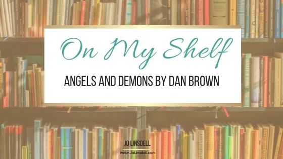 On My Shelf: Angels and Demons by Dan Brown