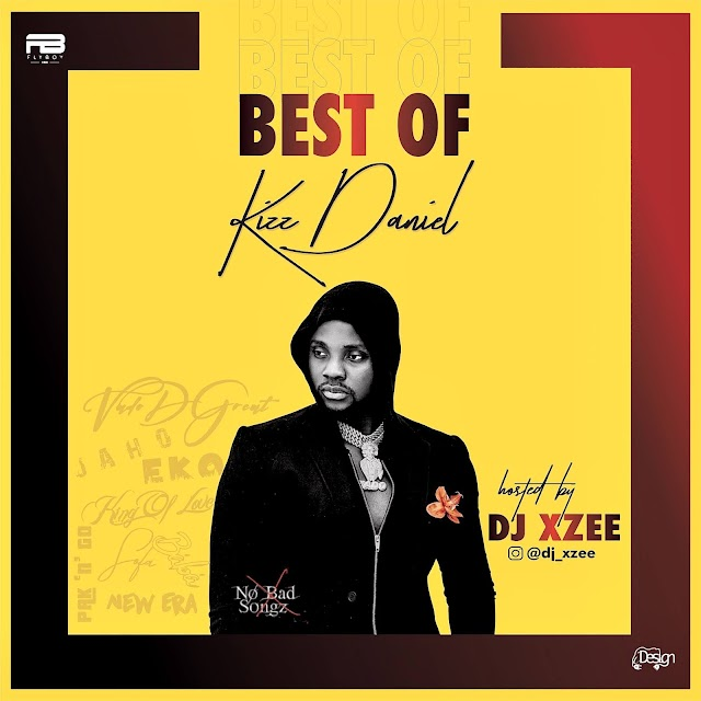 [BangHitz] [Mixtape] Dj Xzee - Best Of Kizz Daniel Mixtape