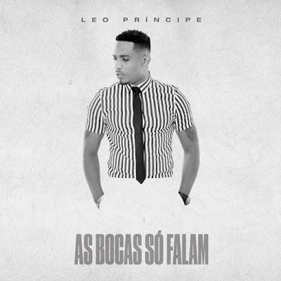 Léo Príncipe - As Bocas Só Falam [Download]