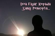 Bacaan Doa Fajar Beserta Manfaat Membacanya (Lafadz Arab & Terjemahan)