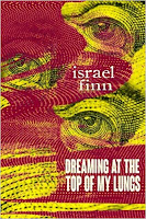 Dreaming At the Top of My Lungs by Israel Finn (Book cover)