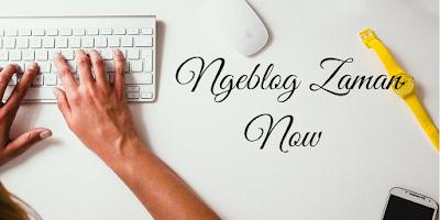 Ngeblog Zaman Now