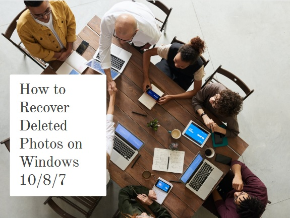 How to Recover Deleted Photos on Windows 10 / 8 / 7