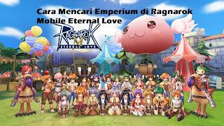Cara Mendapatkan Emperium di Ragnarok Mobile Eternal Love