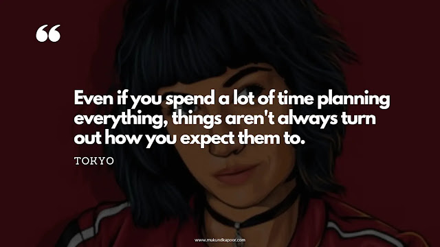 tokyo money heist quotes