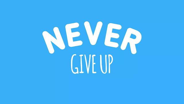 apa arti never give up