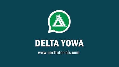 DELTA YOWA v3.7.1 Apk Mod Latest Version Android,install Aplikasi DELTA YOWhatsApp transparan Anti Banned Terbaik 2021,Download tema delta yowa keren terbaru 2021,wa mod anti ban