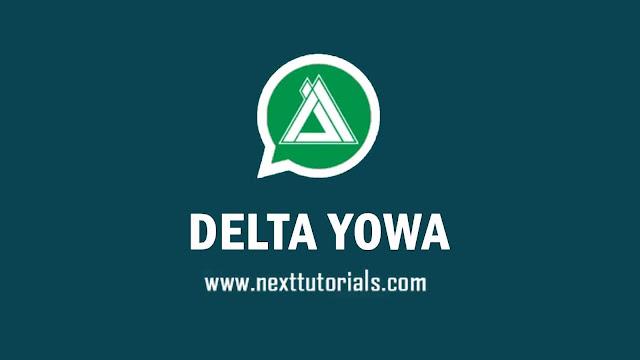 DELTA YOWA v3.7.3 Apk Mod Latest Version Android,install Aplikasi DELTA YOWhatsApp transparan Anti Banned Terbaik 2021,Download tema delta yowa keren terbaru 2021,wa mod anti ban