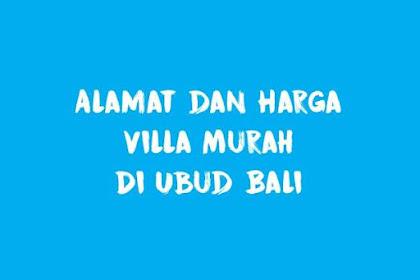 Alamat Dan Harga Villa Murah Di Ubud Bali. Pas Banget Di Kantong