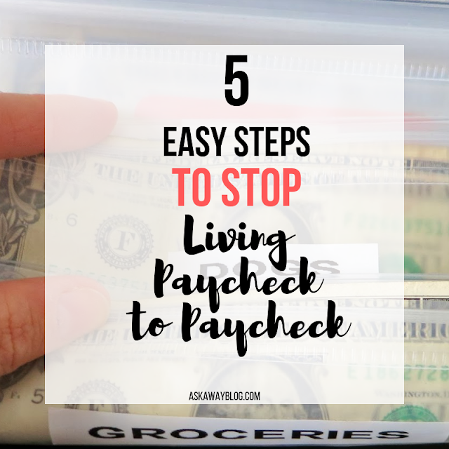 5 Easy Steps to Stop Living Paycheck to Paycheck