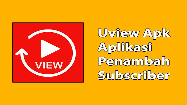 Uview Apk Penambah Subscriber Gratis